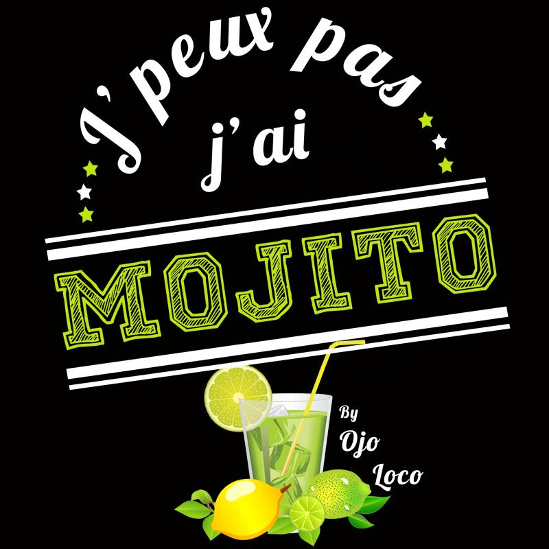 """T SHIRT """"J'PEUX PAS J'AI MOJITO !"""""""